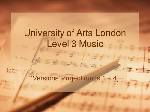 UAL Level 3 Music – 'Versions' Project (units 1-4) second session