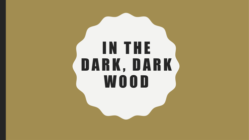 In the Dark, Dark Woods: PPT, poem and worksheets