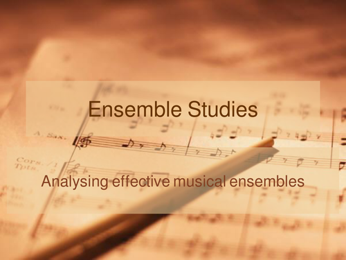 UNIT 40 – Working and Developing as a Musical Ensemble – Analysis of Ensembles