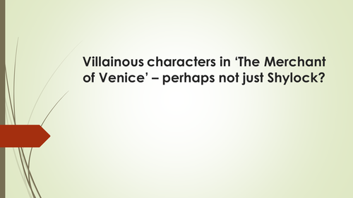 Merchant of Venice: looking at concepts of villainy and stereotyping