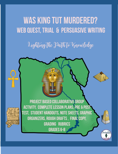 Was King Tut Murdered? Web Quest, Trial, Persuasive Writing (Grades 6-8)