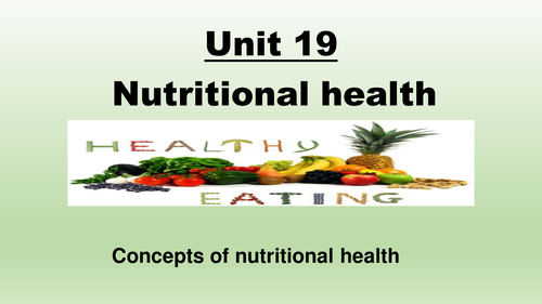 Unit 19 Nutritional health Lessons 1 to 4 New Spec