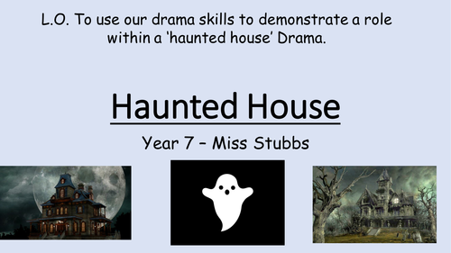 KS3 Drama: Haunted House (three-five lessons)