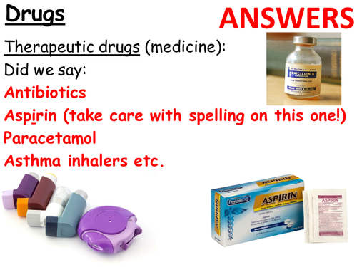 Drugs, and the 4 types  Therapeutic, recreational  Legal & illegal etc   Complete Lesson