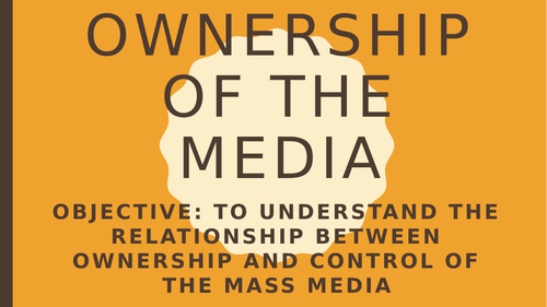AQA A2 Sociology- Mass Media: Ownership and Control