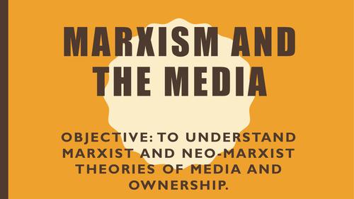 AQA A2 Sociology- Mass Media: Marxism and the Media