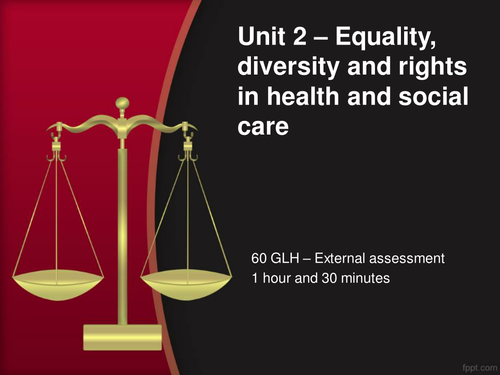 Cambridge Technical Health and social care Unit 2 Equality and diversity (LO2)