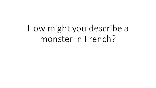 Three great French lessons about face parts, linked to describing a monster's face
