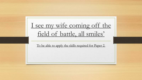 I see my wife coming off the field of battle, all smiles. English Language Paper 2.