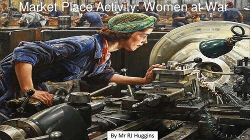 Market Place Activity: What part did British women play in helping to win the Second World War?