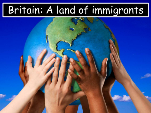 Britain and Immigration SOW - (early settlers-immigration today) 8-12 lessons