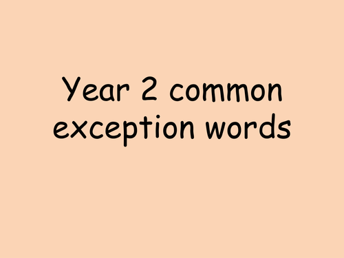Year 2 common exception word powerpoint