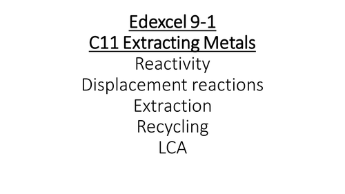 C11 Edexcel 9-1 Metal Reactivity and extraction