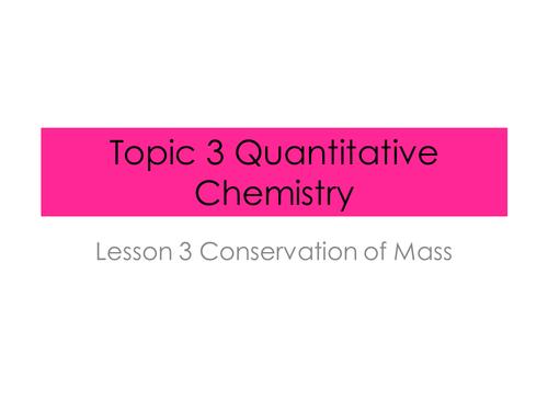 Conservation of Mass- Quantitative Chemistry (New AQA Spec)