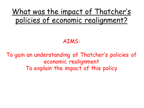 AQA A level modern Britain 1951-2007, Thatcher and economic realignment