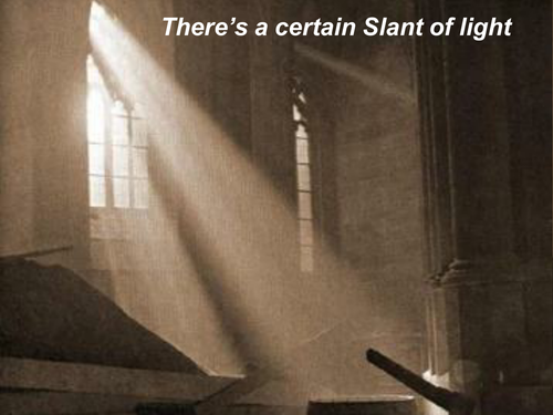 There's a Certain Slant of Light' by Emily Dickinson.