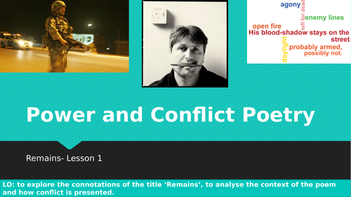 Power and Conflict Poetry- Remains. 3 Lessons. Analysis and Creative Writing