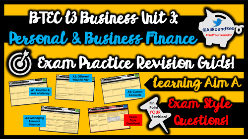 BTEC L3 Business: Unit 3 - Learning Aim A & B (Personal Finance Section!) Exam Revision Grid Sheets!