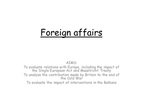 AQA A level modern Britain, foreign policy in the 1990s