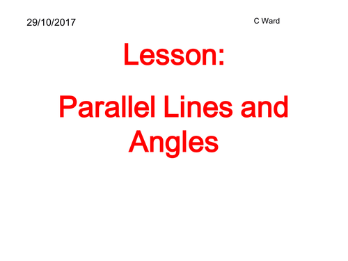 WHOLE LESSON: ANGLES IN PARALLEL LINES
