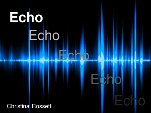 'Echo' by Christina Rossetti