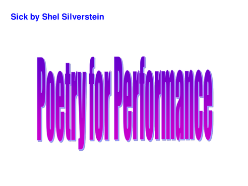 KS3: Drama: One-off lesson/Workshop on Performing a Poem - Sick by Shel Silverstein