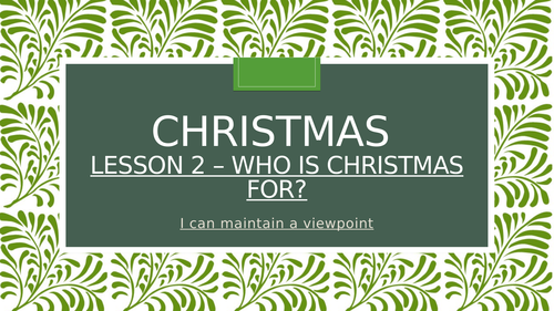 RE Christmas Lesson (Debate - Who Should Christmas Be For?)