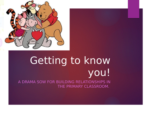 Primary Drama SOW (Building Relationships with your class)