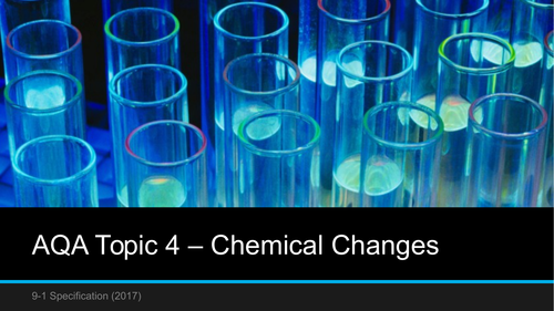 AQA Chemistry Topic 4 - Chemical Changes