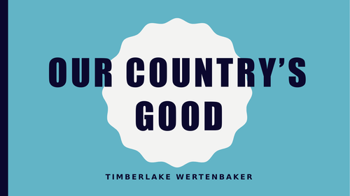 Context and Introduction 'Our Country's Good' - Wertenbaker