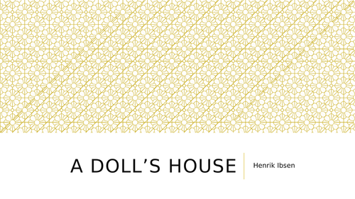 A Doll's House - Henrik Ibsen: Act One Reading Companion (4 Lessons)