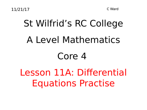A2 MATHS DIFFERENTIAL EQUATIONS PRACTICE LESSON, POWERPOINT AND HOMEWORK