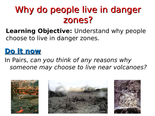 KS3 tectonics - L5 why do people live in danger areas - fully resourced