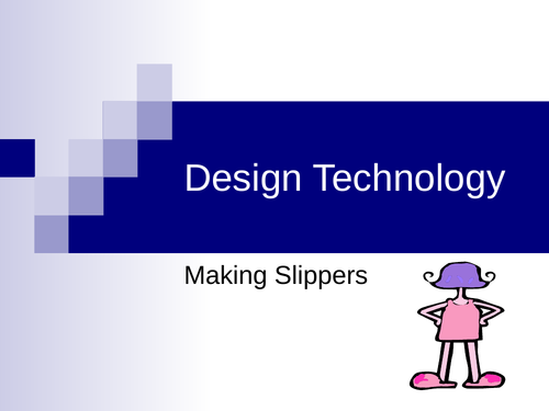 DT - Slippers (PowerPoint & Lesson Plan)