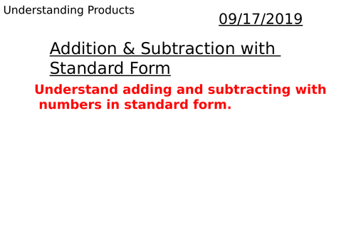 Adding Subtracting Numbers In Standard Form By Jchowell Teaching