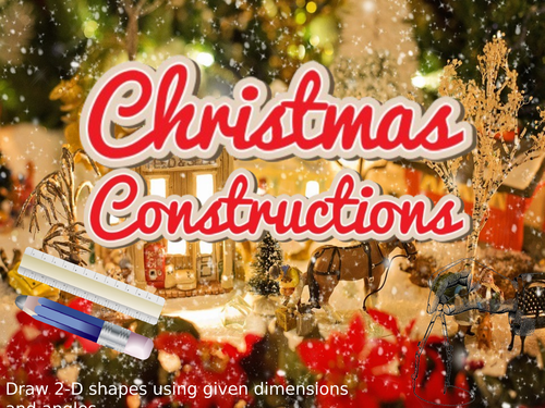 Christmas Maths Fun Designs - Constructions using compasses, ruler and protractor