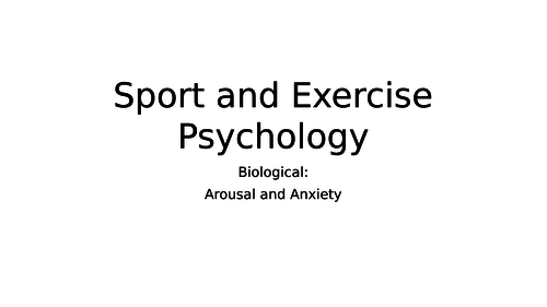 Option 4 - Sport and Exercise Psychology. Topic 1 - Arousal and Anxiety.