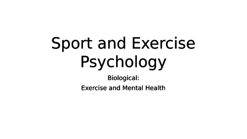 Option 4 - Sport and Exercise Psychology. Topic 2 - Exercise and Mental Health.