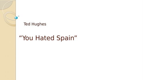 """You Hated Spain"", by Ted Hughes"