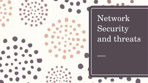 Network Security and Threats