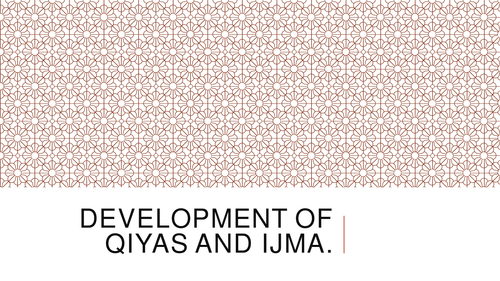 Development of Qiyas and Ijma in Islam A Level