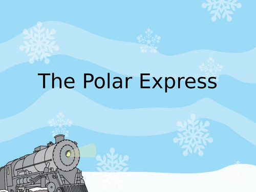 Polar Express PowerPoint - Year 2 English week