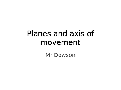 Planes and axis PowerPoint for A level PE