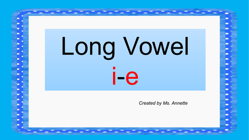 Long Vowel  i-e