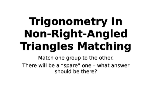 Trigonometry In Non-Right-Angled Triangles Matching by