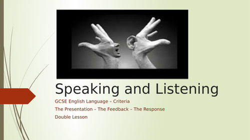 GCSE English Language Speaking and Listening - double lesson