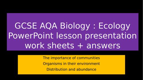 AQA GCSE Ecology: importance of  communities, bitotic, abiotic factors, sampling using qudrats.