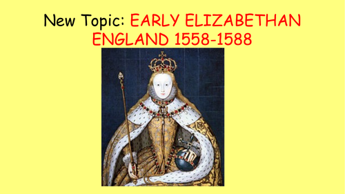 GCSE Edexcel: Early Elizabethan England 1558-1588 WHOLE MODULE