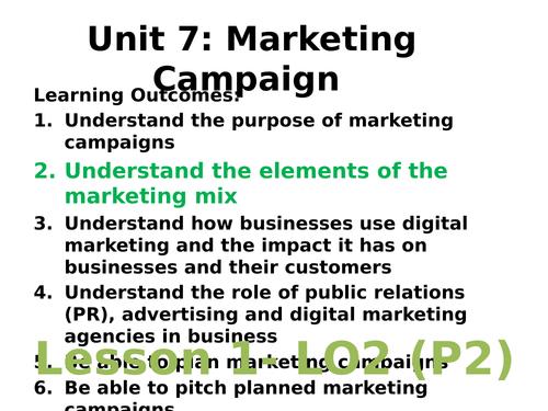 UNIT 7 MARKETING CAMPAIGN- MARKETING MIX