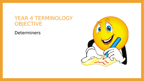 Year 4 SPAG PPT: Determiners